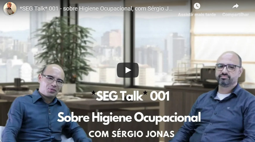 SEG Talk sobre Higiene Ocupacional