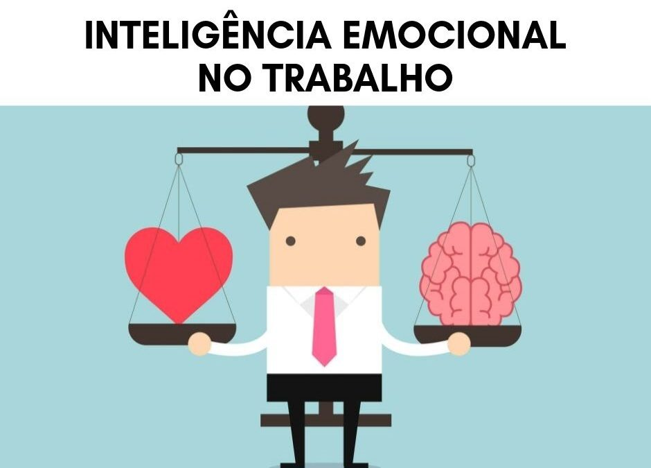 Inteligência Emocional no Trabalho