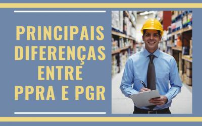Blog – Principais Diferenças entre PPRA e PGR